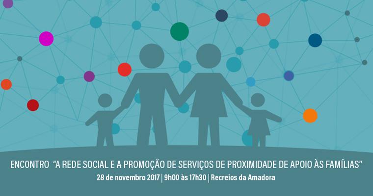 A Rede Social e a Promoção de Serviços de Proximidade de Apoio às Famílias | 28 nov